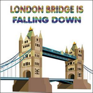 London Bridge is Falling Down by Julie Ellis