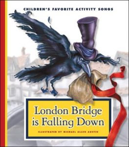 London Bridge is Falling Down, children's favorite activity songs illustrated by Allen Austin