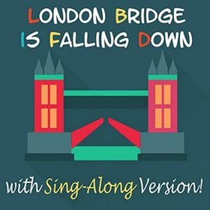 London Bridge is Falling Down with Sing-Along Version
