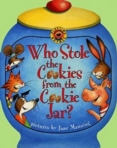 Who Stole the Cookie from the Cookie Jar, illustrated by Jane Manning