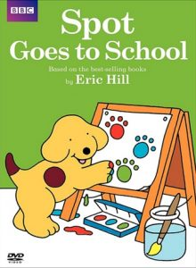 DVD Spot Goes to School by Eric Hill