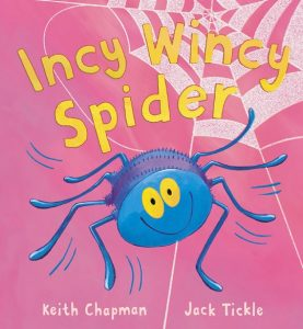 Incy Wincy Spider, a story by Keith Chapman and Jack Tickle