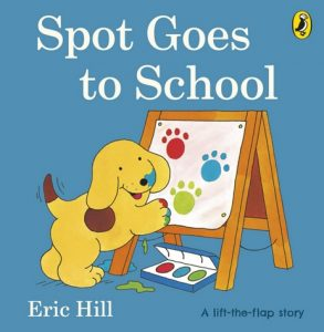 Spot Goes to School by Eric Hill, a lift-the-flap story