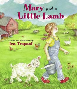Mary Had a Little Lamb told and illustrated by Iza Trapani