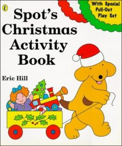 Spot's' Christmas Activity Book by Eric Hill