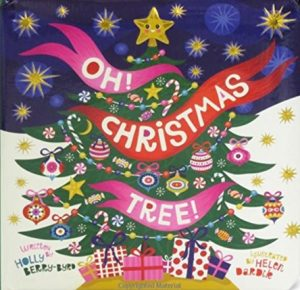 Oh Christmas Tree written by Holly Berry Bird