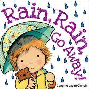 Rain, Rain, Go Away - illustrated by Caroline Jayne Church