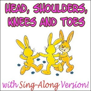 Head, Shoulders, Knees and Toes with Sing-Along Versions