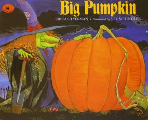 Big Pumpkin by Erica Silverman and S. D. Schindler
