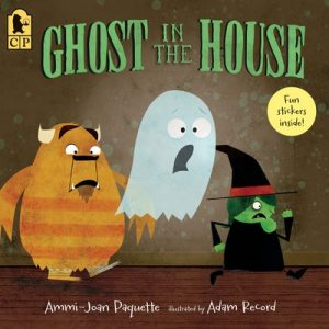 Ghost in the House by Ammi Joan Paquette and Adam Record