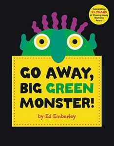 Go Away Big Green Monster by Ed Emberley