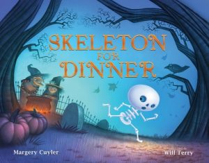 Skeleton for Dinner by Margery Cuyler and Will Terry