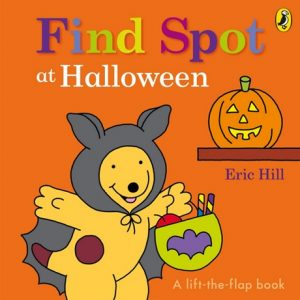 Find Spot at Halloween by Eric Hill - A Lift the Flap Book