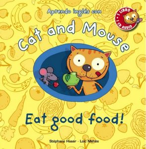 Cat and Mouse-Eat Good Food by Stephane Husar and Loic Mehee