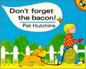 Don't Forget the Bacon written by Pat Hutchins, Children's Food Books