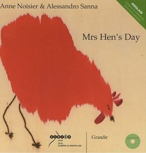 Mrs Hen's-Day by Anne Noiser and Alessandro Sanna