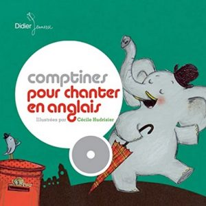 Nursery Rhymes to sing in English illustrated by Cécile Hudrissier