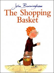 The Shopping Basket by John Burningham