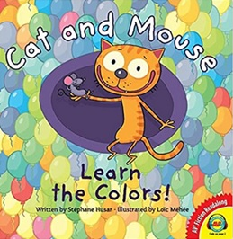 Cat and Mouse Learn the Colors written by Stephane Husar