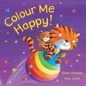 Colour Me Happy! by Shen Roddie and Ben Cort