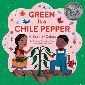 Green is a Chile Pepper - A Book of Colors by Roseanne Greenfield Thong