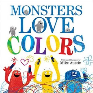 Monsters Love Colors written and illustrated by Mike Austin