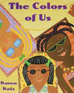 The Colors of Us by Karen Katz - a book to teach the name of colors