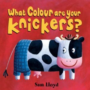 What Colour are your Knickers? by Sam Lloyd to Teach Colours