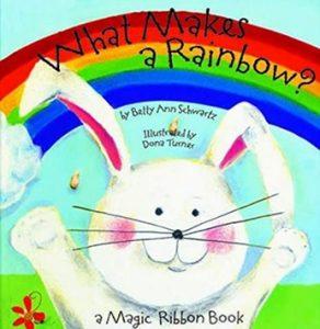 What Makes a Rainbow? by Betty Ann Schwartz a Magic Ribbon Book